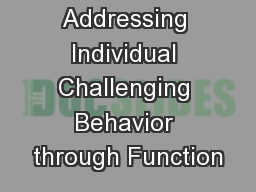 Addressing Individual Challenging Behavior through Function PowerPoint PPT Presentation