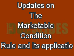 Updates on The Marketable Condition Rule and its applicatio PowerPoint PPT Presentation