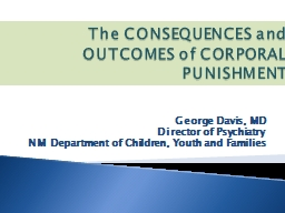 The CONSEQUENCES and OUTCOMES of CORPORAL PUNISHMENT