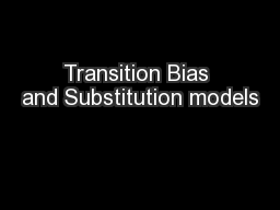 Transition Bias and Substitution models PowerPoint PPT Presentation