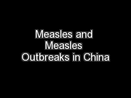 Measles and Measles Outbreaks in China