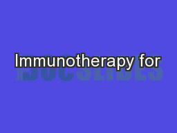 Immunotherapy for PowerPoint PPT Presentation