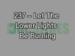 237 � Let The Lower Lights Be Burning