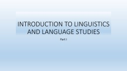 INTRODUCTION TO LINGUISTICS AND LANGUAGE STUDIES
