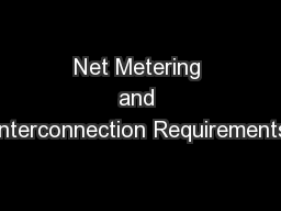 Net Metering and Interconnection Requirements PowerPoint PPT Presentation