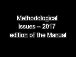 Methodological issues – 2017 edition of the Manual