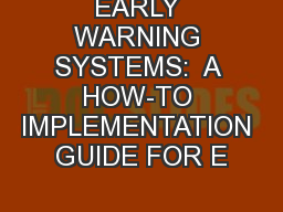 EARLY WARNING SYSTEMS:  A HOW-TO IMPLEMENTATION GUIDE FOR E