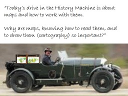 """""""Today's drive in the History Machine is about maps and"""