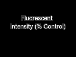 Fluorescent Intensity (% Control) PowerPoint PPT Presentation