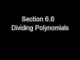 Section 6.6  Dividing Polynomials