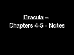 Dracula – Chapters 4-5 - Notes