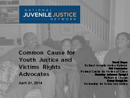 Common Cause for Youth Justice and Victims Rights Advocates