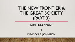 The New Frontier & The Great society              (Part