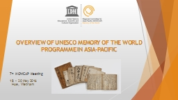 OVERVIEW OF UNESCO MEMORY OF THE WORLD