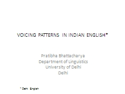 VOICING PATTERNS IN INDIAN ENGLISH*
