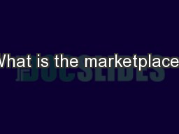 What is the marketplace?