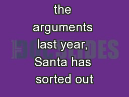 12 After all the arguments last year, Santa has sorted out