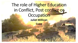 The role of Higher Education in Conflict, Post conflict or