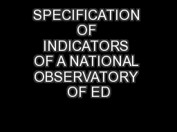 SPECIFICATION OF INDICATORS OF A NATIONAL OBSERVATORY OF ED