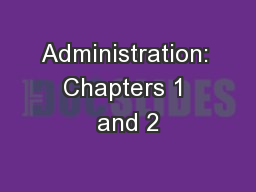 Administration: Chapters 1 and 2 PowerPoint PPT Presentation