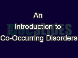 An Introduction to Co-Occurring Disorders PowerPoint PPT Presentation