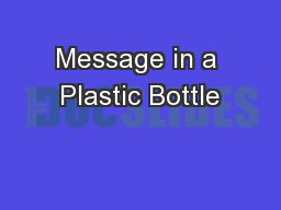 Message in a Plastic Bottle PowerPoint PPT Presentation