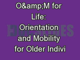 O&M for Life: Orientation and Mobility for Older Indivi