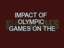 IMPACT OF OLYMPIC GAMES ON THE