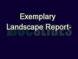 Exemplary Landscape Report- PowerPoint PPT Presentation