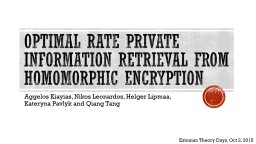 Optimal Rate Private Information Retrieval from Homomorphic PowerPoint PPT Presentation