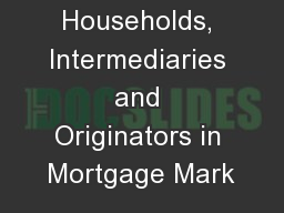 Households, Intermediaries and Originators in Mortgage Mark