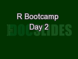 R Bootcamp Day 2