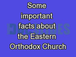 Some important facts about the Eastern Orthodox Church