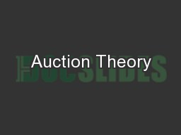Auction Theory PowerPoint PPT Presentation