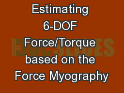 Estimating 6-DOF Force/Torque based on the Force Myography