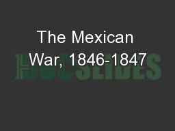 The Mexican War, 1846-1847