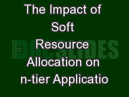 The Impact of Soft Resource Allocation on n-tier Applicatio