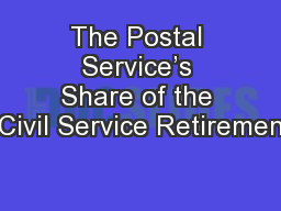 The Postal Service's Share of the Civil Service Retiremen