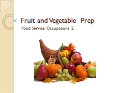 Fruit and Vegetable Prep PowerPoint PPT Presentation