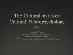 The Cultural in Cross Cultural Neuropsychology