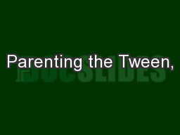 Parenting the Tween,