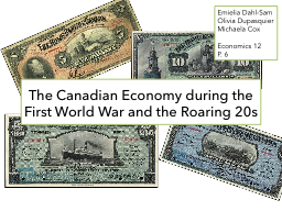 The Canadian Economy during the First World War and the Roa