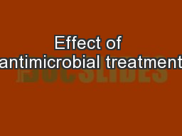 Effect of antimicrobial treatment