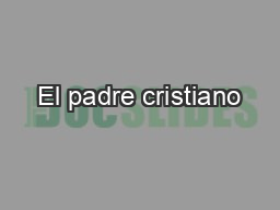 El padre cristiano PowerPoint PPT Presentation