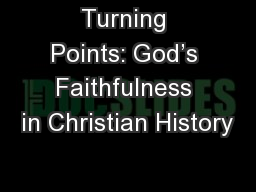 Turning Points: God's Faithfulness in Christian History PowerPoint PPT Presentation