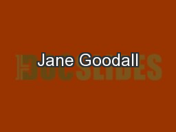 Jane Goodall PowerPoint Presentation, PPT - DocSlides