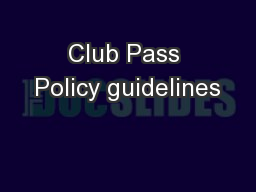 Club Pass Policy guidelines