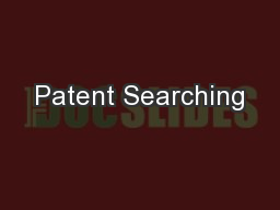 Patent Searching PowerPoint PPT Presentation
