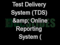 Test Delivery System (TDS)  & Online Reporting System (