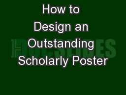 How to Design an Outstanding Scholarly Poster